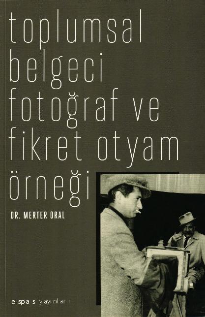 Toplumsal Belgeci Fotoğraf ve Fikret Otyam Örneği