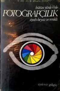 Aydemir Gökgöz bütün yönleriyle fotoğrafçılık kitabı kapağı